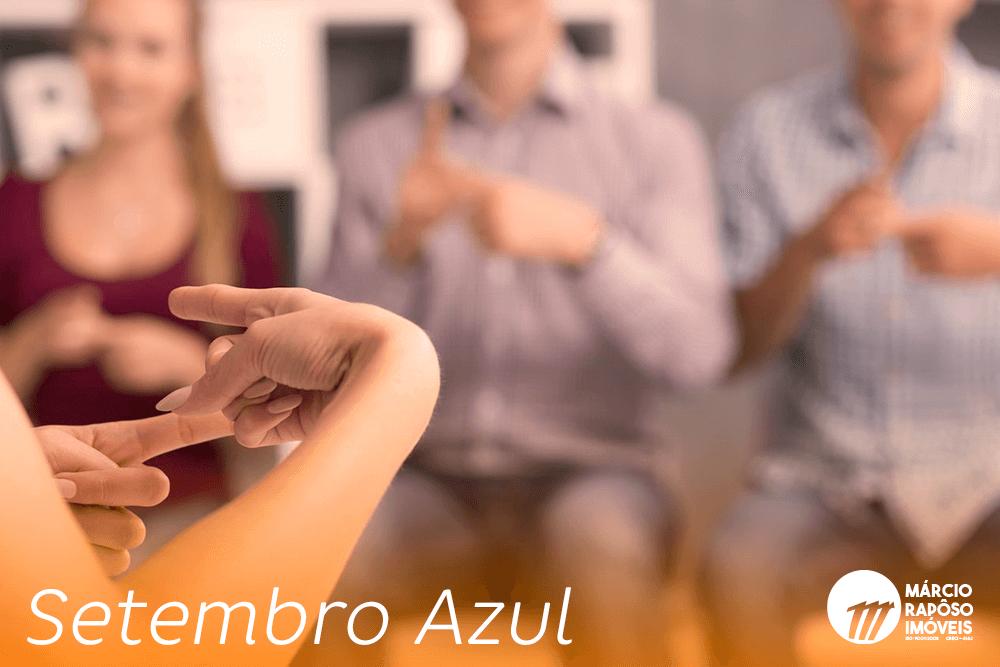 Setembro Azul, mês que marca a luta da comunidade surda por direitos.